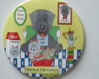 """Black Lab Magnet - """"Chicken Cat-ciatore"""" 3.5"""" magnet (Personalized if desired) - Buy 3, Get 4th FREE"""