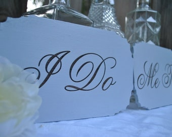 I Do and Me Too Wedding Signs Hand Painted and Laser Engraved Makes the Perfect Wedding Décor.