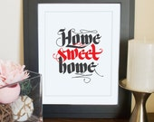 """Home Sweet Home // 8""""x10"""" calligraphy print art in your color choice"""