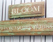 BLOOM Where You Are Planted Salvage Wood Garden Art