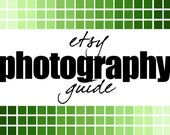Etsy Photography Guide PDF--Better Photo Tutorial