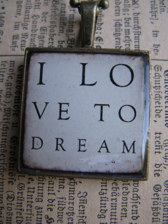 I Love to Dream Pendant -  image encased in resin -  5.00 Bargain Bin