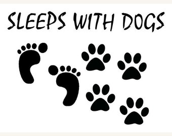 Dog Lover Decal Sleeps with Dogs Vinyl Decal Wall Sticker