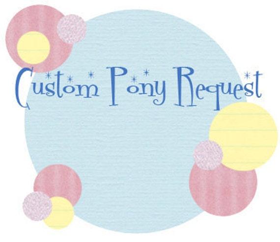 Reserved for Cascadejackal - Custom Ponies