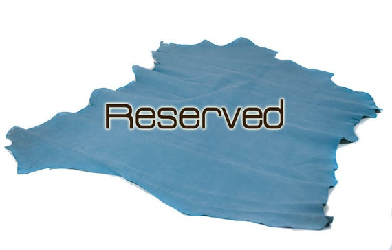 Reserved to Lilly - suede Leather hide turquoise goat suede 6 ft square feet - light weight COD78