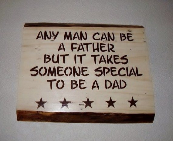 Rustic Father Sign Any Man Can Be A Father But It Takes Someone Special To Be A Dad