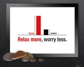 RELAX More, WORRY Less 5x7 Inspirational Quote Print with Illustration, Inspirational Art (More Less Collection)
