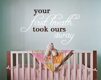 Your first breath took ours away, One Color Vinyl 9Wall ArtDecal