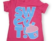 SWEET Limited Edition Children's Unisex T Shirt Made in the USA Super Soft 100 Percent Cotton