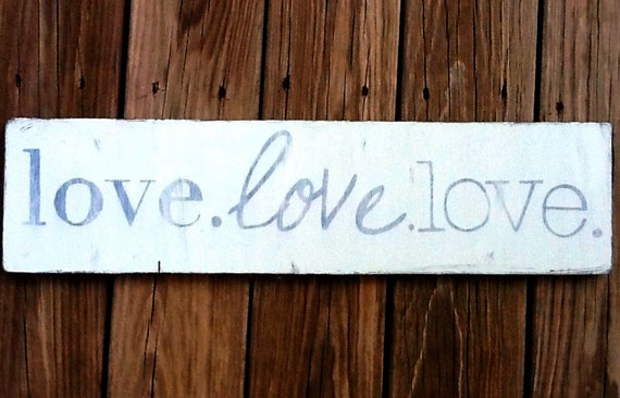 Handpainted wooden sign - love. love. love.