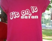 Funny Sit On It Satan T-Shirt Pink available in S,M,L and XLg