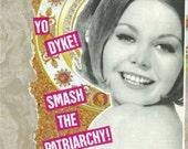 Yo Dyke Smash The Patriachy