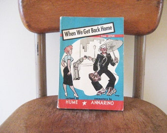 When We Get Back Home - From Japan - First Addition Vintage Book 1953 - Japanese American Vintage Book - Bill Hume Illustrations