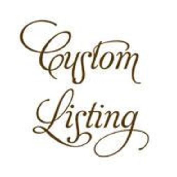 Custom Listing for Rebecca (hibek) only