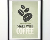 """Coffee Poster """"Start with Coffee"""" Vintage Coffee Sign, Kitchen Art, Coffee Decor, Typography Art, Coffee Art, Inspirational Print,"""