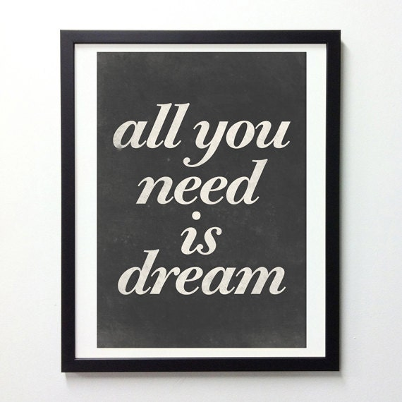 All You Need Is Dream, Inspirational Print, Black and White Wall Art, Typography Quote, Motivational Poster, Inspirational Print