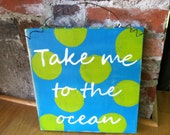 Heavily Distressed Polka Dot Wood Take Me to the Ocean Sign