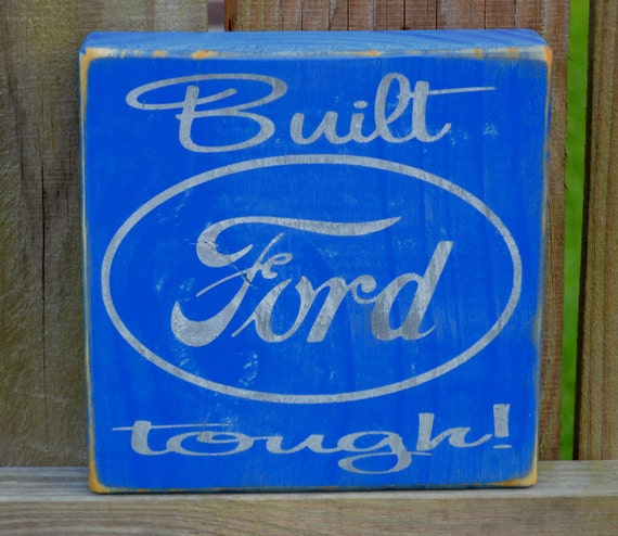 Built Ford Tough, Father's Day, custom wood sign, wall art, home decor