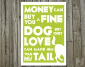 Kinky Friedman quote - 5x7 print - Dog Lover print, Humorous poster - Typography -Word Art - Quote Print - PICK YOUR COLOR