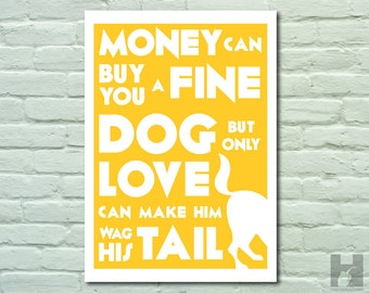 Dog Lover print - 8.3x11.7 print - Typography - Quote Print - Mustard - PICK YOUR COLOR