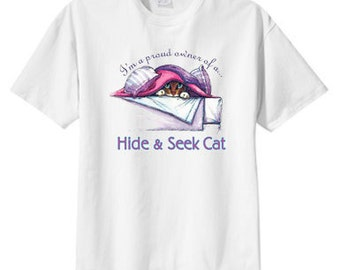 Proud Owner of a Hide And Seek Cat, S M L XL 2X 3X 4X 5X