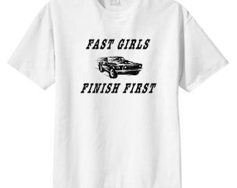 Fast Girls Finish First New T Shirt S M L XL 2X 3X 4X 5X