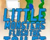 Little Monters - Flush (8x10)