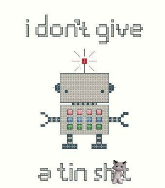 """Robot """"I Don't Give A Tin Sh-t"""" Chart Pattern for Cross Stitch"""