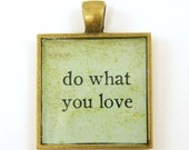 Inspirational Pendant - Do What You Love Aqua Brass Square Pendant - BeautifulByCharlene