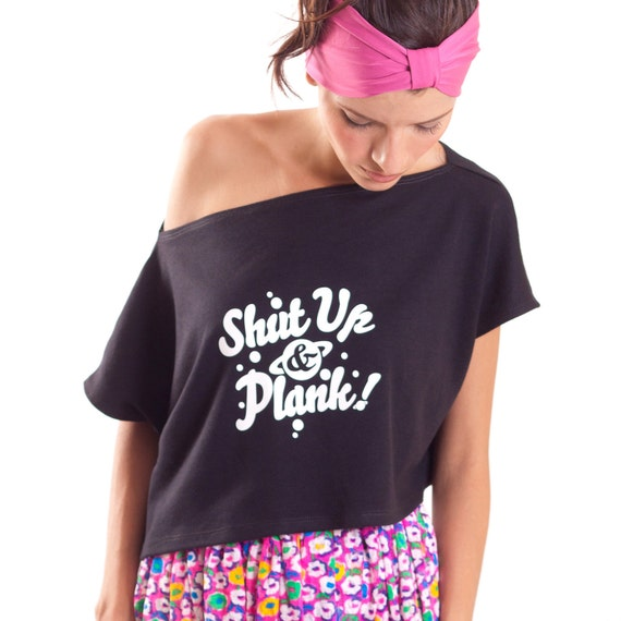 ON SALE Black T shirt Cropped Shut up and Plank