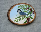 """Chicadee on wood disc with added berries (6""""x8"""")"""