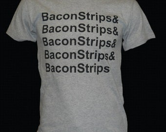 Bacon Strips t-shirt Epic meal time