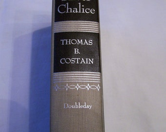 The Silver Chalice by Thomas B Costain-1952-Hardback copy, no dust jacket, good condition