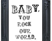 Baby, You Rock Our World retro wall art print- black & white- A4 portrait. buy 2 prints get 1 free