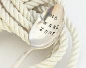 No Wake Zone Coffee Spoon Nautical Spoon Eco Friendly Hand Stamped Silverware Nautical Decor