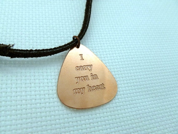 Engraved Copper Guitar Pick Necklace - Leather - I Carry You In My Heart-  Boyfriend Gift, Husband gift,  Husband, boyfriend
