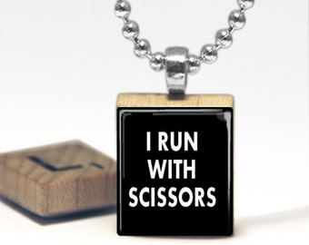 I Run With Scissors Scrabble Tile Pendant Necklace by Cheeky Monkey Pendants Gift-Present