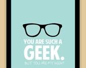Geek Glasses You are MY GEEK modern print poster