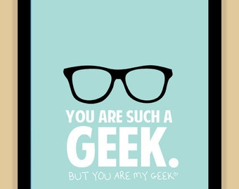 Geek Glasses You are MY GEEK modern print poster