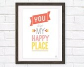 Letterpress Subway Style Quote Art Print You Are My Happy Place