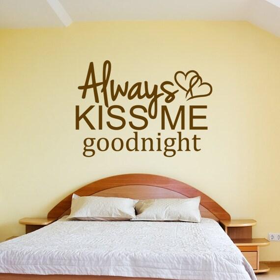 Always Kiss Me Goodnight Wall Decal Sticker Vinyl By Happywallz