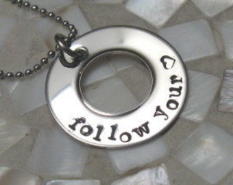 Stainless steel, hand stamped, inspiration necklace, washer necklace, follow your heart, ispiration jewelry, non tarnish, quote necklace