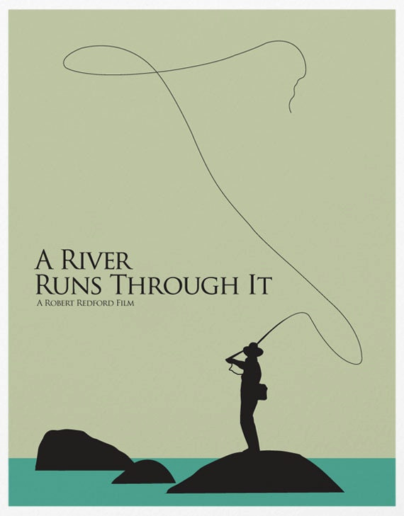a review of the film a river runs through i A river runs through it a river runs through it is a powerful drama with father - sons themes it is a 1992 american film directed by robert.