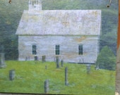Old Time Religion - Photo of the Primitive Baptist Church in the Smokey Mountains transfered on wood.