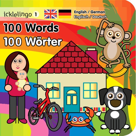 German & English - 100 Words By Icklelingo: dual language/bilingual books for children