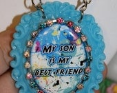 Words of Wisdom Message Shabby Cameo Necklace My son is my best friend   Friends and family words of love and hope gift for someone special