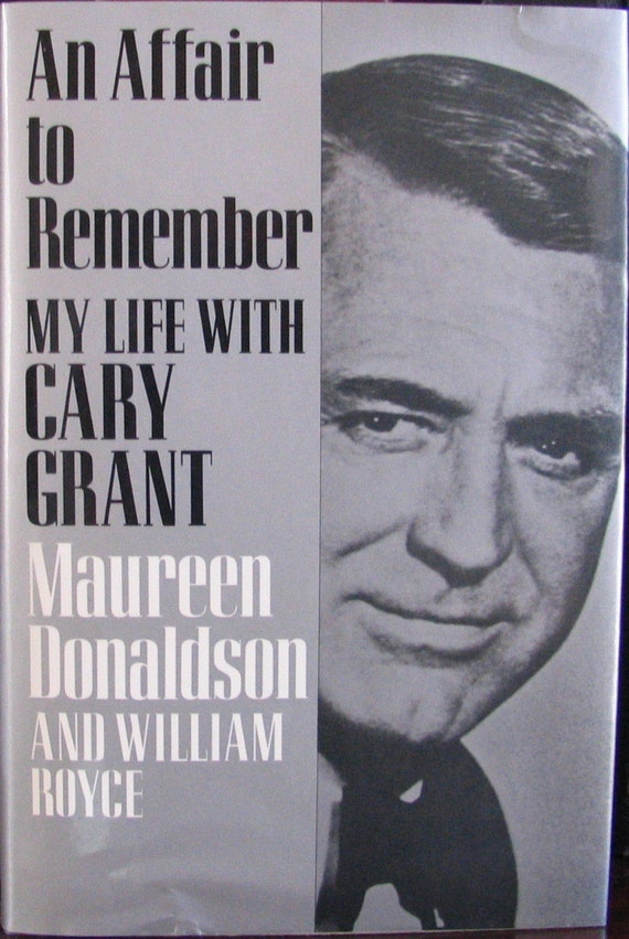 Cary Grant, My Life With Cary Grant, Biography, First Edition, by Maureen Donaldson and William Royce