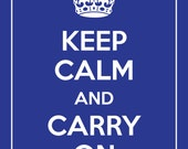 Keep Calm and Carry On Giclee Poster Print (Customizable Color, Cobalt Featured) 8 x 10 BUY 2 GET 1 FREE