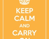 Keep Calm and Carry On Giclee Poster Print (Customizable Color, Creamsicle Featured) 8 x 10 BUY 2 GET 1 FREE