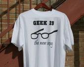 Geek Humor Tshirt - Geek is the New Sexy